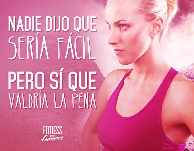 Nadie dijo que sería fácil, pero sí que valdría la pena. Fitness en Femenino.