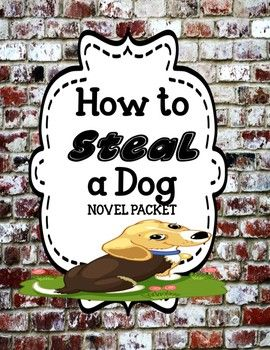 How to Steal a Dog - Novel Study Unit Bundle 20% OFF FOR 48 HOURS