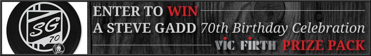Enter to Win a Steve Gadd 70th Birthday Celebration Vic Firth Prize Pack!  Sign up now for the chance to win a Steve Gadd 70th Birthday Celebration Vic Firth Prize Pack including:  Vic Firth PADSG Steve Gadd Padd Vic Firth SSG Steve Gadd Signature Wood Tip Drumsticks Vic Firth SGWB Steve Gadd Signature Wire Brushes