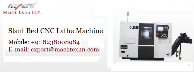Buy Slant Bed CNC Lathe Machine at #Machtexim in market price in India.