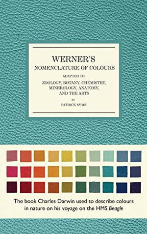 Werner's Nomenclature of Colours: Adapted to Zoology, Botany, Chemistry, Minerology, Anatomy, and the Arts - 1588346218 | Smithsonian Books Store