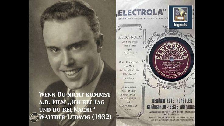 """Walther Ludwig """"Wenn Du nicht kommst"""" (from film """"Ich bei Tag und du bei..."""