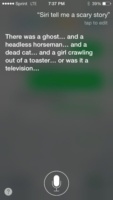 I asked Siri to tell me a scary story and this is what I got....