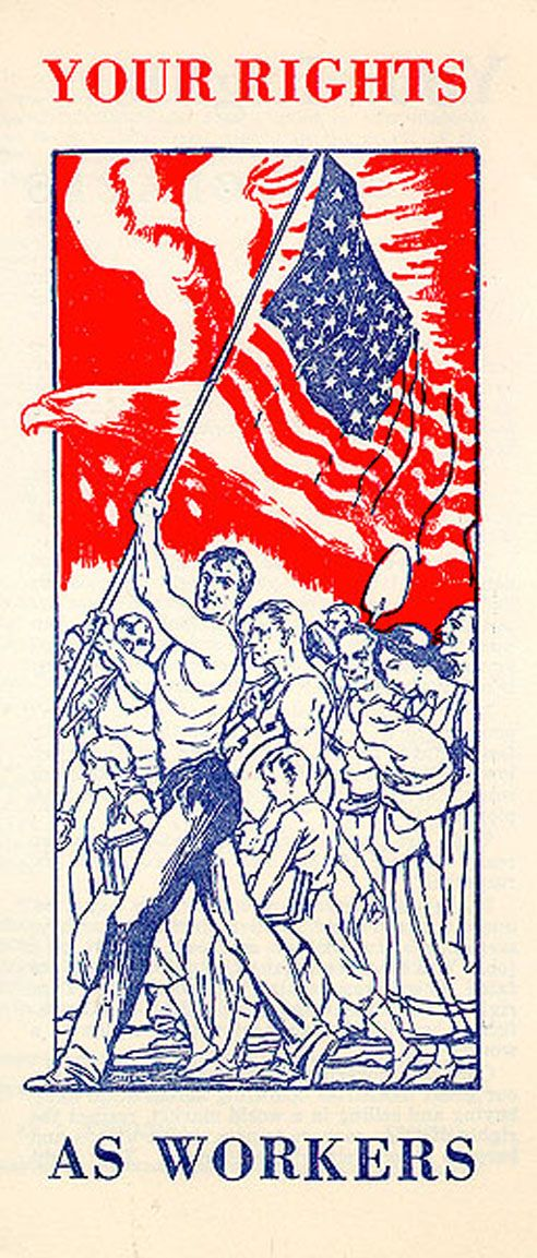 This was the cover of a leaflet for the American Federation of Labor explaining the rights of union workers according to the Wagner Act.