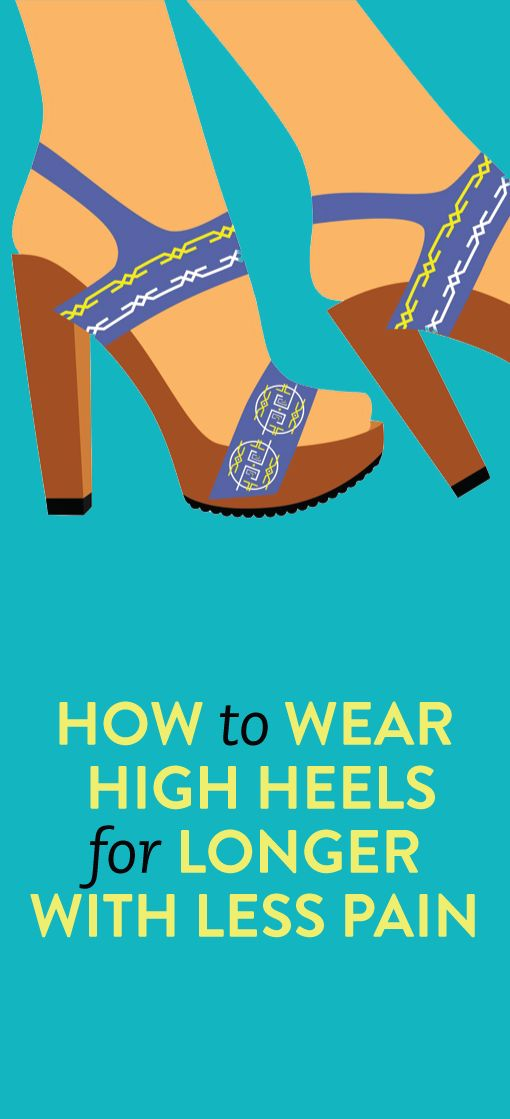 How To Wear High Heels For Longer with Less Pain