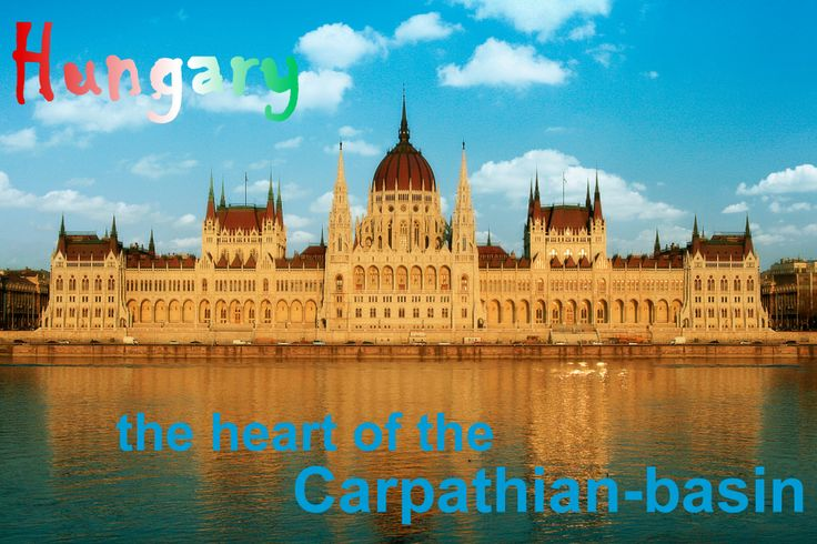 Hungary, the heart of the Carpathian-basin