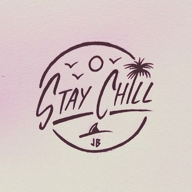 Stay Chill ~ Jamie Browne jamiebrowneart.com