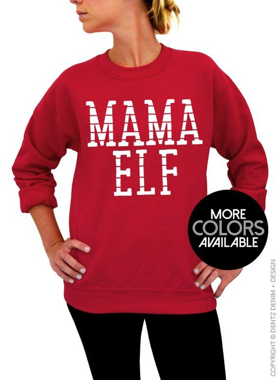 Mama Elf – Unisex Crew Neck Sweatshirt – Christmas Gift for Mom – Mother's Day Gift Idea – Mom to Be – More Colors Available