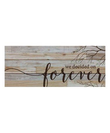 Another great find on #zulily! 'Forever' Wall Art #zulilyfinds wood quote