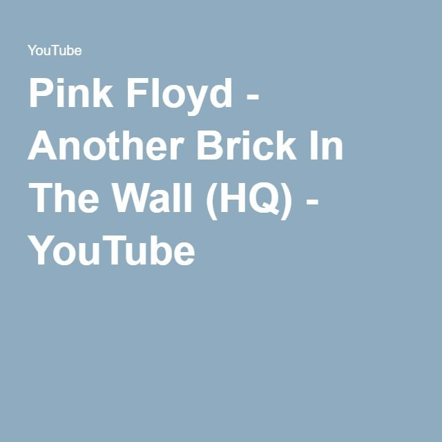 Pink Floyd - Another Brick In The Wall (HQ) - YouTube