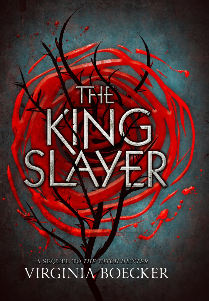 Cover Reveal: The King Slayer (The Witch Hunter #2) by Virginia Boecker -On sale June 2016 by Little, Brown Books for Young Readers: