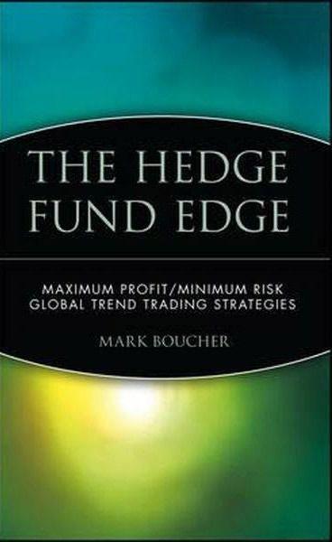 Download The Hedge Fund Edge: Maximum Profit/Minimum Risk Global Trend Trading Strategies Forex Book PDF
