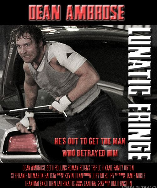 Dean Ambrose: Lunatic Fringe movie poster by LeeHeart on DeviantArt