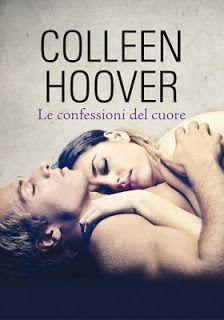 Il Colore dei Libri: Recensione: Le confessioni del cuore di Colleen Ho...