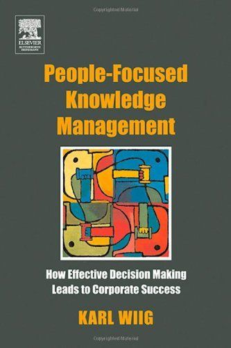 23 best knowledge management images on pinterest knowledge people focused knowledge management how effective decision making leads to corporate success by karl fandeluxe Image collections
