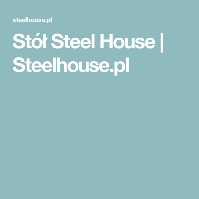 Stół Steel House | Steelhouse.pl