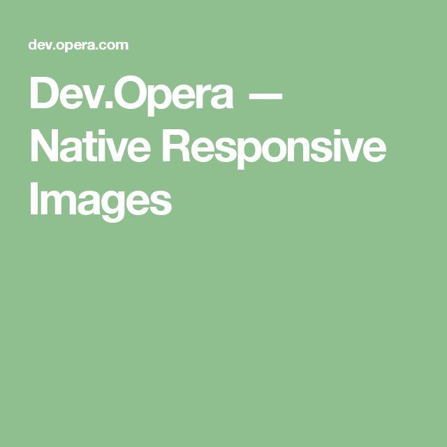 Dev.Opera — Native Responsive Images