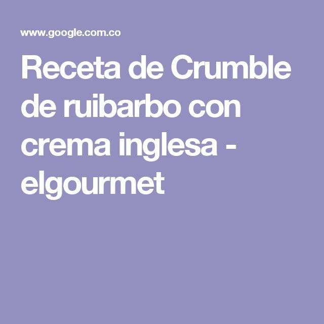 Receta de Crumble de ruibarbo con crema inglesa - elgourmet