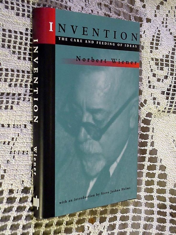 Invention : The Care and Feeding of Ideas by Norbert Wiener (1993, Hardcover)