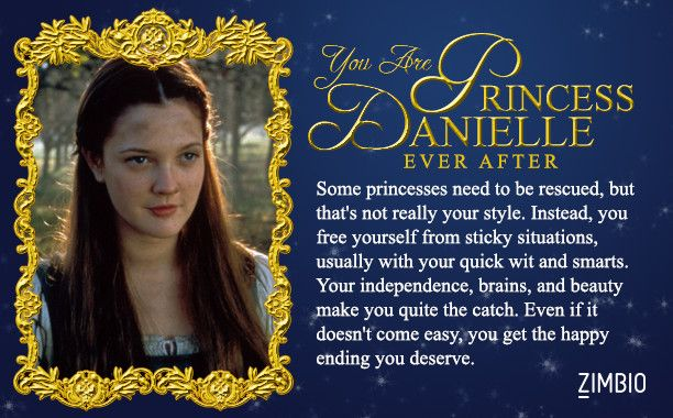 Let's get out the tiaras and find out which big screen princess you are. I got Princess Danielle!