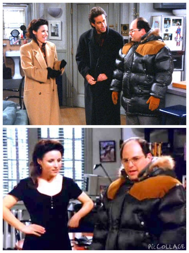 (The Dinner Party) - ELAINE: It's really cold. JERRY: Scary cold. ELAINE: I don't know. What's your definition of scary cold? [George enters in Gore-Tex jacket] JERRY: That. ELAINE: Huh, What is that, ha? GEORGE: What? JERRY: When did you get that? GEORGE: This week. My father got a deal from a friend of his. It's Gore-Tex. You know about Gore-Tex? JERRY: You like saying Gore-Tex, don't you?