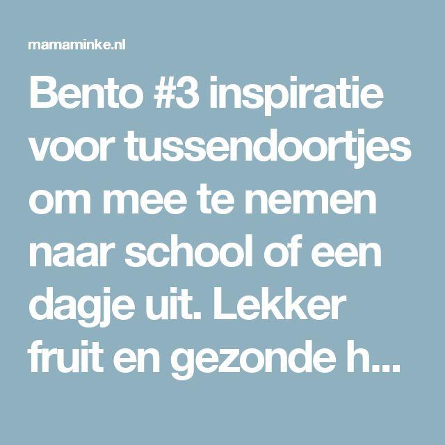 Bento #3 inspiratie voor tussendoortjes om mee te nemen naar school of een dagje uit. Lekker fruit en gezonde hapjes.
