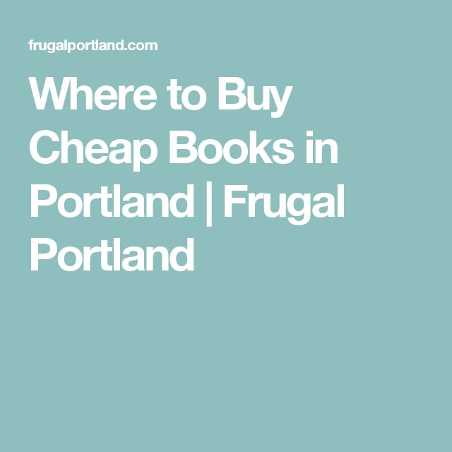 Where to Buy Cheap Books in Portland | Frugal Portland