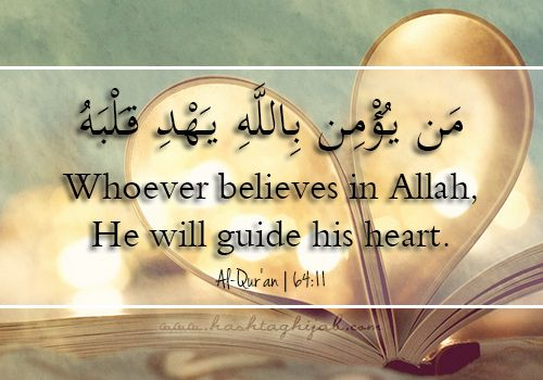 Islamic Daily: Whoever believes in Allah, He will guide his heart.   Hashtag Hijab © www.hashtaghijab.com