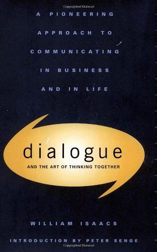 "William Isaacs, ""Dialogue: The Art Of Thinking Together"" works to establish a differentiation between argument, conversation, and dialogue and how these types of communication play an important role in our daily lives as well as how we conduct ourselves in the business world. - Emily"