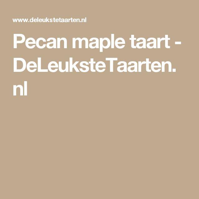 Pecan maple taart - DeLeuksteTaarten.nl