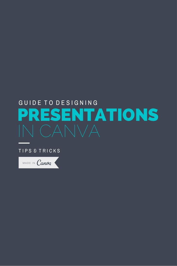 An Easy Guide to Creating a Presentation in Canva Read more at http://blog.canva.com/an-easy-guide-to-creating-a-presentation-in-canva/