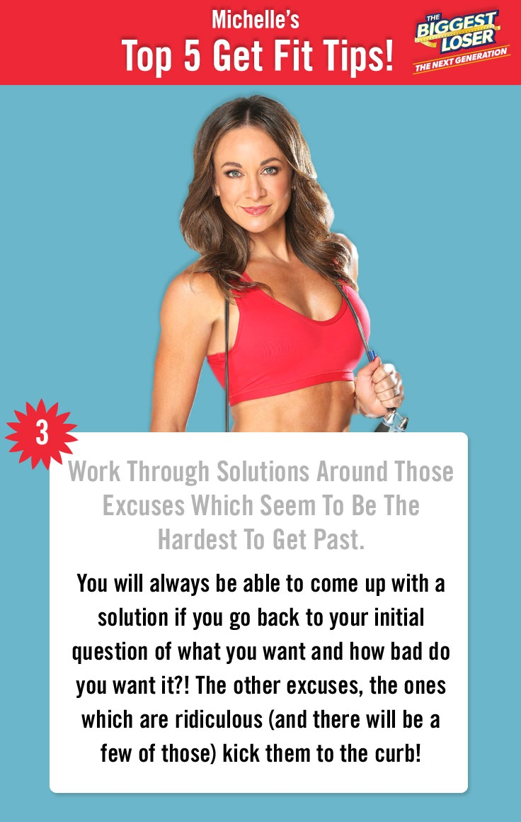 Michelle Bridges Top 5 Get Fit Tips | 3. Work through solutions around those excuses which seem to be the hardest to get past. You will always be able to come up with a solution if you go back to your initial question of what do you want and how bad do you want it?! The other excuses, the ones which are ridiculous (and there will be a few of those) kick them to the curb.