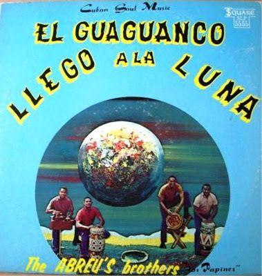 la musica como tu querias,,,,,,,: the Abreu Brothers   guaguanco llego a la luna ,,,...