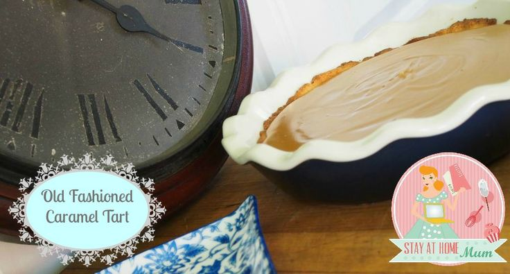 Old Fashioned Caramel Tart | Stay at Home Mum