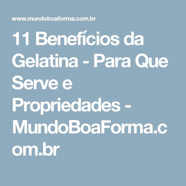 11 Benefícios da Gelatina - Para Que Serve e Propriedades - MundoBoaForma.com.br