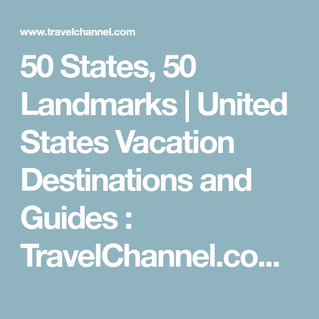50 States, 50 Landmarks | United States Vacation Destinations and Guides : TravelChannel.com | Travel Channel #vacationdestinationsUS