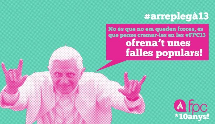 """#FALLES #POPULARS #COMBATIVES #VALENCIA #ARREPLEGA #PPCC #CROWDFUNDING #VERKAMI - Papa Benedicto XVI amb les Falles Populars i Combatives 2013. Ja està ací L'ARREPLEGÀ de les #FPC13! Ni loteria de nadal, ni loteria del """"niño""""! Crowdfunding, que sempre toca!  +INFO: http://fallespopulars.org i https://facebook.com/fallespopularsicombatives  Campaña crowdfunding verkami www.verkami.com/projects/4128"""