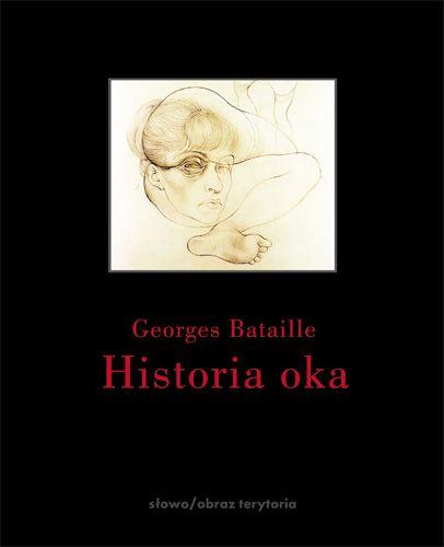 Georges Bataille Historia oka wyd. słowo/obraz terytoria