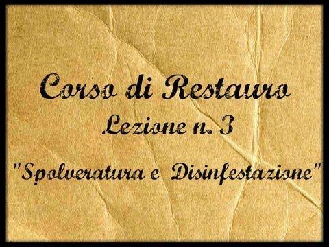 Corso di Restauro -Lez.n.3- (Spolveratura e Antitarlo)-Arte per Te-