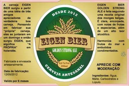 Cerveja Eigen Bier Strong Golden Ale, estilo Belgian Golden Strong Ale, produzida por Cervejaria Eigen Bier, Brasil. 8% ABV de álcool.