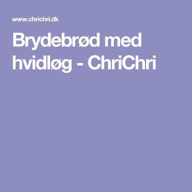 Brydebrød med hvidløg - ChriChri