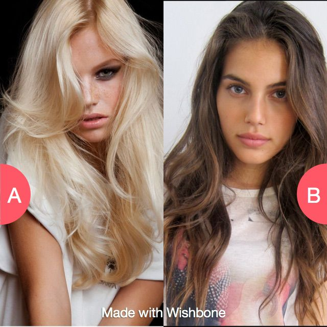 Blonde or brunette? Click here to vote @ http://getwishboneapp.com/share/598623