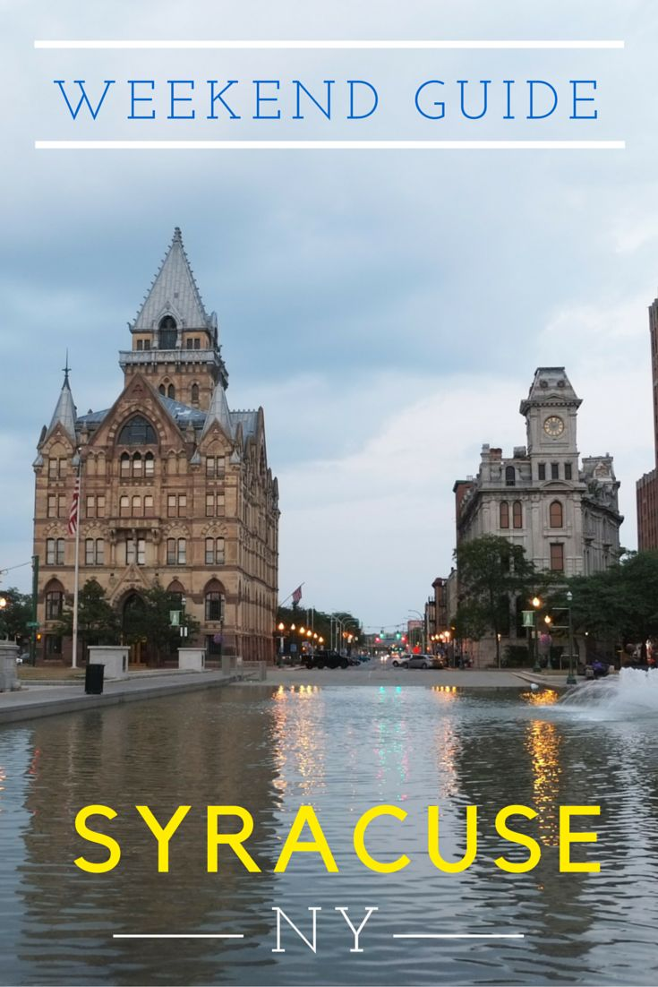 A Weekend Guide to exploring the city of Syracuse, New York | #DoYourThing