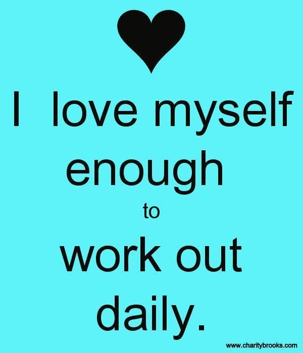 Work out daily. My new motto - it's all about loving yourself enough to stop whining and do it....