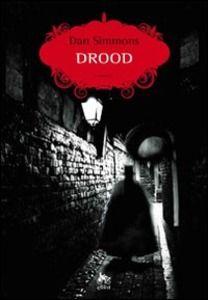 Drood, Dan Simmons (Elliot Edizioni 2010) a cura di Micol Borzatta