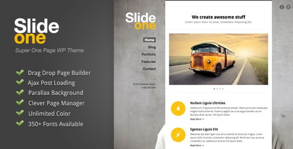 Slide One - One Page Parallax, Ajax WP Theme . Slide has features such as High Resolution: No, Widget Ready: Yes, Compatible Browsers: IE8, IE9, IE10, Firefox, Safari, Chrome, Software Version: WordPress 4.6, WordPress 4.5.x, WordPress 4.5, WordPress 4.4, Columns: 1
