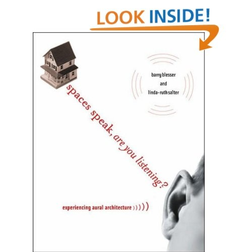 Amazon.com: Spaces Speak, Are You Listening?: Experiencing Aural Architecture (9780262513173): Barry Blesser, Linda-Ruth Salter: Books