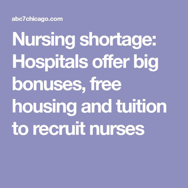 Nursing shortage: Hospitals offer big bonuses, free housing and tuition to recruit nurses