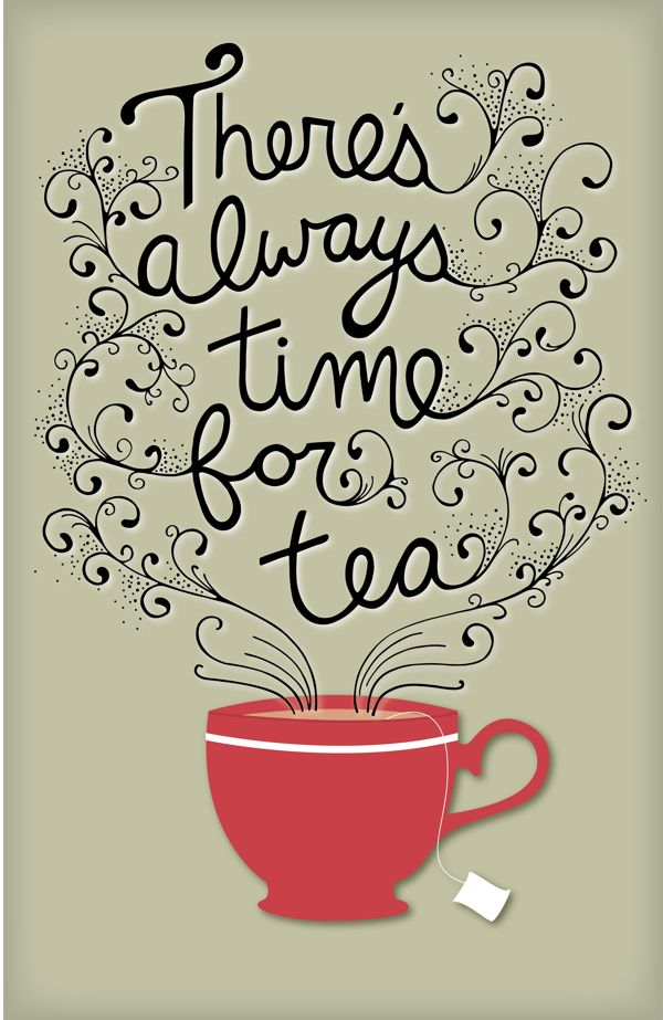 """Art Lettering, Coffee, Tea, """"There is always time for tea"""" - cool poster - tea theme -   #artlettering"""