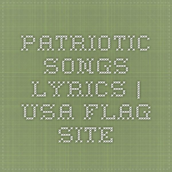 Patriotic Songs - Lyrics | USA Flag Site